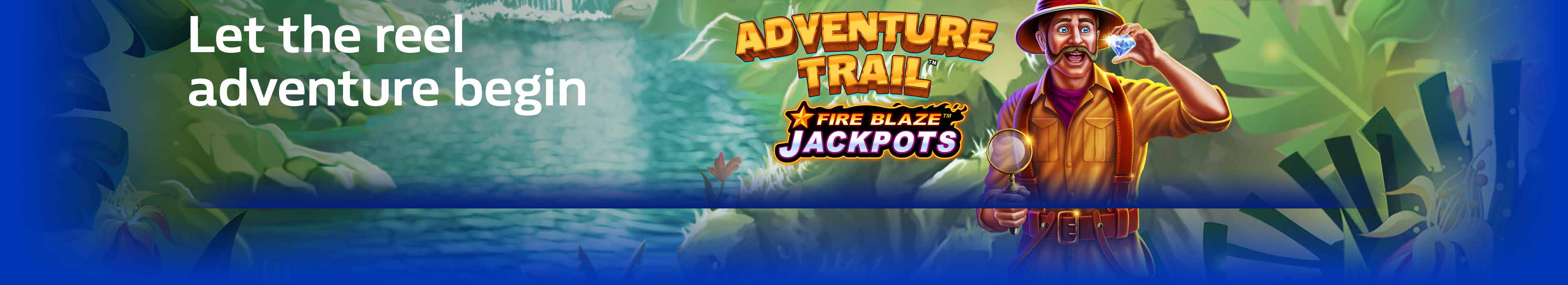 New & Exclusive Adventure Trail