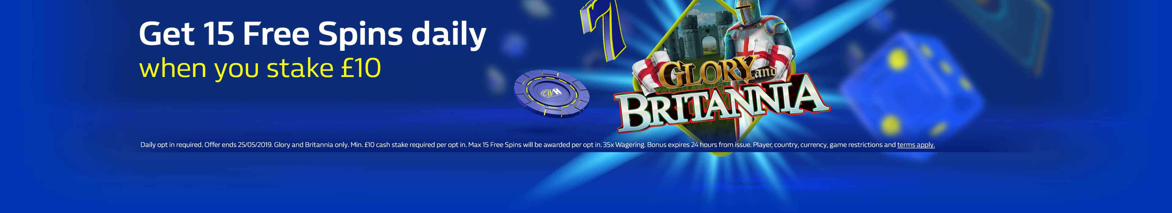 Stake £10 and get 15 Daily Free Spins on Glory and Britannia