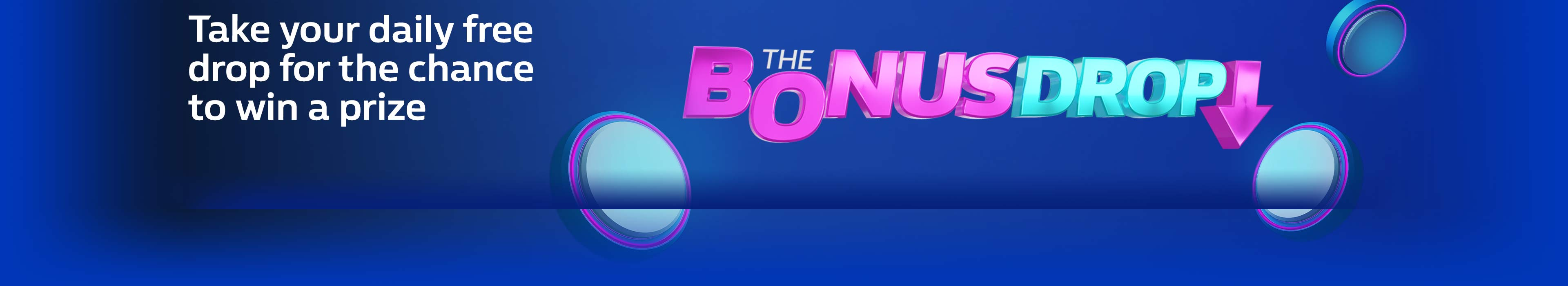 The Bonus Drop