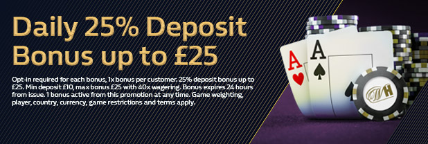 Daily 25% Deposit Bonus up to £25